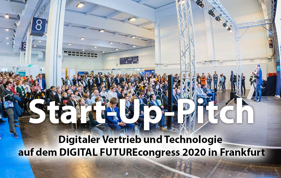 Start-Up-Pitch, Digitaler Vertrieb und Technologie auf dem DIGITAL FUTUREcongress (DFC) 2020 in Frankfurt